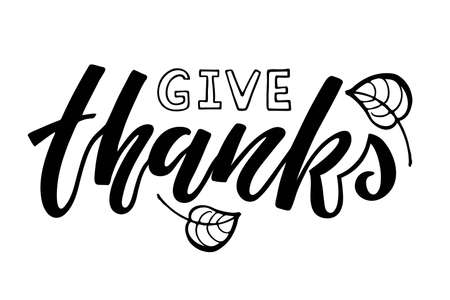 Give Thanks Hand drawn lettering. Autumn poster. Celebration quote. Give thanks lettering for Thanksgiving Day. For cards, prints, invitations, t-shirt design. Black text isolated on white background Vectores
