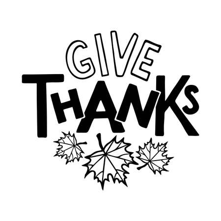 Give Thanks Hand drawn lettering with Autumn maple Leaves. Celebration quote for Thanksgiving Day. For cards, prints, invitations, t-shirt design. Black text isolated on white background Vectores