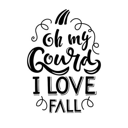 Oh my Gourd I Love Fall pumpkin sketch. Cute Vector calligraphy design. Autumn handwritten lettering. For card, print, invitation, t-shirt design, harvest, thanksgiving party decor Sublimation Print. Vectores