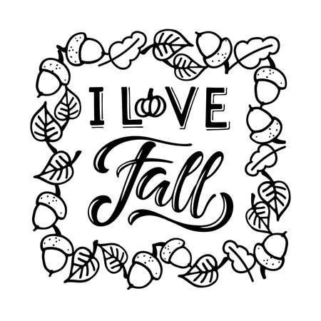 I love Fall text in square Falling leaves frame. Autumn Hand written lettering on white. Autumn, Thanksgiving, Halloween, Harvest Party Design element for poster, banner, card, badges, t-shirt prints.