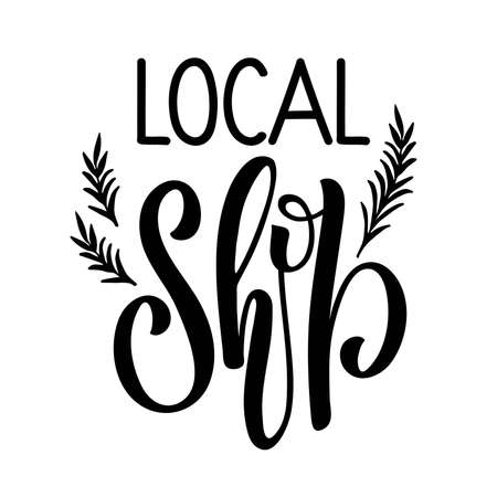 Local Shop logo design. Black and white text with green twigs isolated on white background. Vector brush lettering calligraphy. Sign for local store, family shop, farmers market, small business.