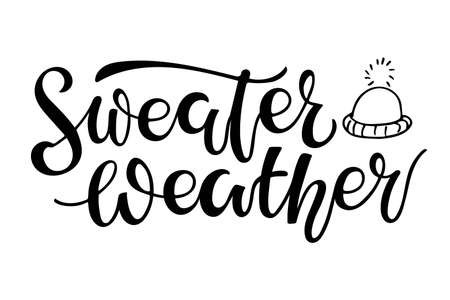 Sweater Weather hand written lettering on white background. Vector calligraphy illustration. Seasonal calligraphy Design for poster, banner, card, badges, t-shirt, prints, planner stickers, gift tags