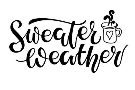 Sweater Weather. Handwritten Lettering with hot chocolate sketch element. Autumn Fall Winter Cutting File and Printable. Shirt, Mug Design. Seasonal Signs. Cartoon illustration on white background. Vectores