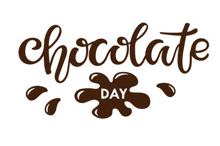 Chocolate day isolated on white background. Vector Hand written lettering with drops of chocolate. Illustration for party invitation, poster, sticker, template, T shirt design. Ilustração