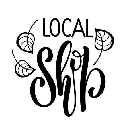 Local Shop design. Black and white text with leaves isolated on white background. Vector brush lettering calligraphy. Sign for local store, family shop, farmers market, small business. Vectores