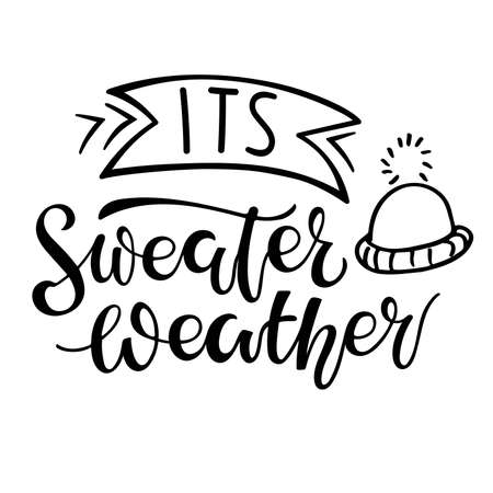 Its Sweater Weather hand written lettering on white background. Vector calligraphy illustration. Seasonal calligraphy Design for t shirts, bags, posters, merch, banners. Vector script saying poster Vectores