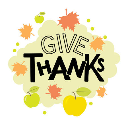 Give Thanks Hand drawn lettering. Autumn celebration vector calligraphy text with flat design elements for Thanksgiving Day. For cards, prints, invitations, t-shirt design