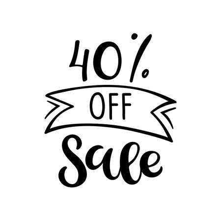 40 percent off Sale lettering. Vector calligraphy. Handwritten text. Sketch Hand drawn Sale sign. For card, poster, sale billboard, banner, badge, icon, tag. Sketch discount collection - 40 percent.
