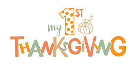 My first Thanksgiving typography poster with pumpkin. Celebration quote for baby Thanksgiving Day. Sublimation print for junior clothing, family holiday decor. Invitation card, poster, gifts design.