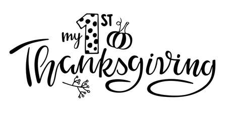 My first Thanksgiving lettering with pumpkin and branch. Celebration quote for baby Thanksgiving Day Sublimation print for junior clothing, family holiday decor. Invitation card, poster, gifts design