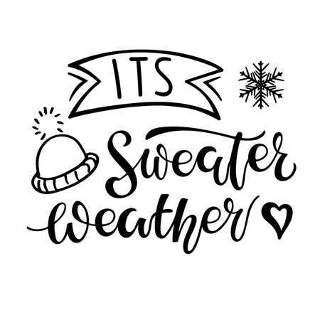 Its Sweater Weather lettering with winter sketch element. Vector calligraphy illustration. Seasonal calligraphy Design for t shirts, bags, posters, merch, banners. Black text, snowflake, hat, heart.