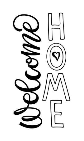 Door sticker Welcome home. Lettering. Vertical sign. Black text for flyers, posters, banner, card, print, sticker, label. Hand drawn calligraphy and brush pen lettering. Welcome monochrome sign Ilustração