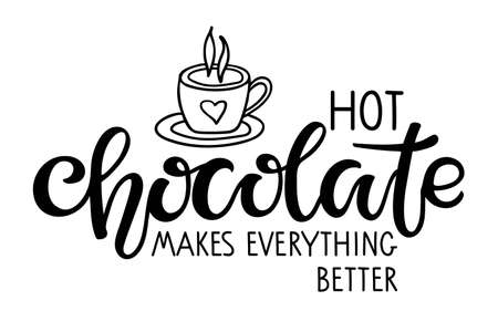 Hot Chocolate makes everything better lettering sign. Text with cocoa mug sketch isolated on white background. Winter Event or Wedding Sign Party Printable. Hot Cocoa Bar