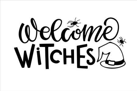 Welcome Witches. Halloween lettering sign. Front Porch Sign. Black-and-white hand drawn illustration. Hand drawn script style lettering phrase. For  print, poster, card, t-short, invitation. Ilustração