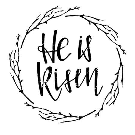 He is Risen lettering in twigs frame. Happy Easter. Biblical background. Christian verse. Black and white lettering and sketch wreath. Design for easter invitation, party decor, t-shirt print