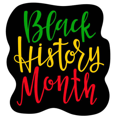 Black History month sticker. Green, yellow, red, black color. American African. For Poster, card, banner, print. Handwritten lettering. February is National Black History Month. Holiday concept