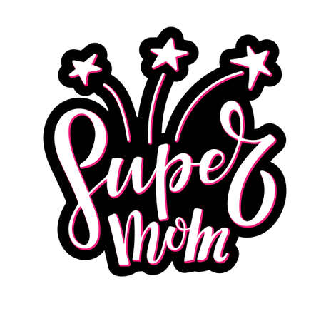 Stiker with Super Mom lettering. Mothers Day template. Vector phrase isolated with stars to Happy Mothers day design. Sublimation print for greeting card, mug, brochures, poster, label, sticker.