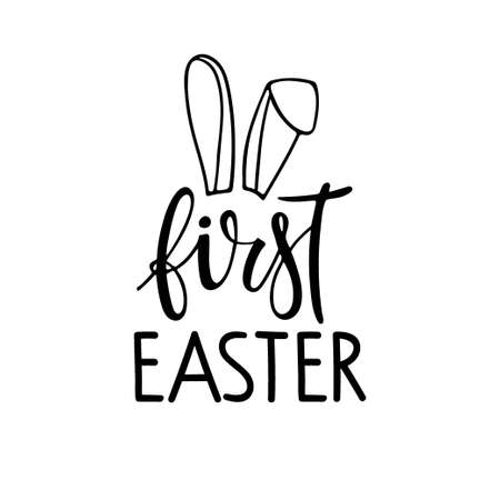 Baby First Easter. Black and white hand drawn calligraphy lettering with rabbit ears. Hand drawn lettering. Celebration quote for baby Easter Sublimation print for baby clothing, family holiday decor.