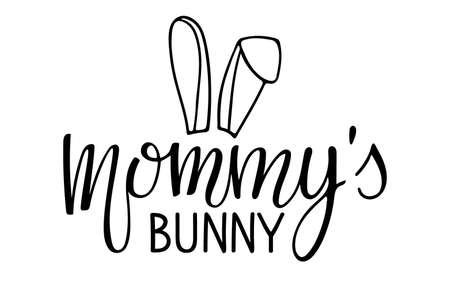 Mommys bunny text with rabbit ears. Baby Easter Day template. Vector phrase isolated on white background to earter design. Sublimation print for junior clothing, family holiday decor, poster. Ilustração