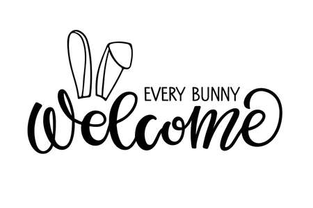 Every bunny Welcome text with rabbit ears. Easter Vector lettering for flyers, posters, banner, card, print, sticker, label. Hand drawn calligraphy brush pen lettering. Easter Welcome monochrome sign