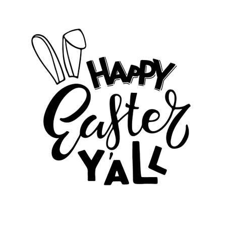 Happy Easter You all lettering with rabbit ears. Baby Easter Black and white sketch. Hand drawn lettering. Celebration quote for kids Easter. Sublimation print for baby clothing, family holiday decor Ilustração