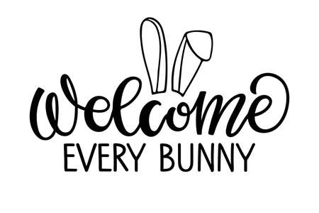 Welcome Every bunny text with rabbit ears. Easter Vector lettering for flyers, posters, banner, print, sticker, label. Happy Easter greeting card with bunny ears and lettering design Ilustração