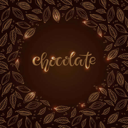 Chocolate Text isolated on brown background. Cacao beans and leaves round frame. Shiny Chocolate Quote calligraphy Lettering. For bar, cafe, restaurant menu. Sweet food doodle sketch brown colors Ilustração