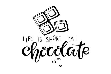 Life is short. Eat Chocolate text isolated on white. Text with hand drawn sketch element. Typography poster for wall kitchen art, t-shirt design, cafe menu. Hand written brush calligraphy lettering.