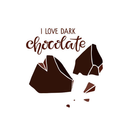 I Love Dark Chocolate Text and Chocolate pieces isolated on white. Quote Lettering. Broken pieces of bitter chocolate. Original brush lettering. Vector sign for poster, banner, chocolate Day card