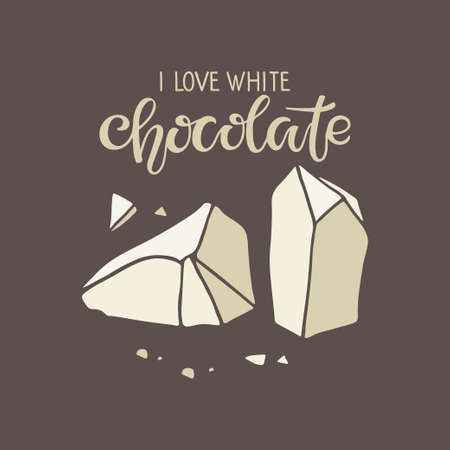 I love White Chocolate Text with chocolate piece isolated on brown background. Quote Lettering. Broken piece of white chocolate. Vector sign. Chocolate confection pale ivory color.