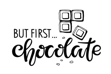 But first Chocolate text isolated on white. Text with hand drawn sketch. Typography poster for wall kitchen art, t-shirt design, menu, sign, banner, poster. Hand written brush calligraphy lettering.