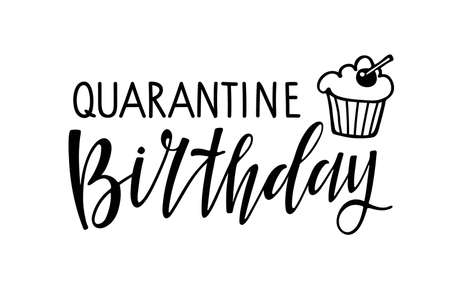 Quarantine Birthday text isolated on white. Text with hand drawn sketched muffin.  Hand written brush Lettering