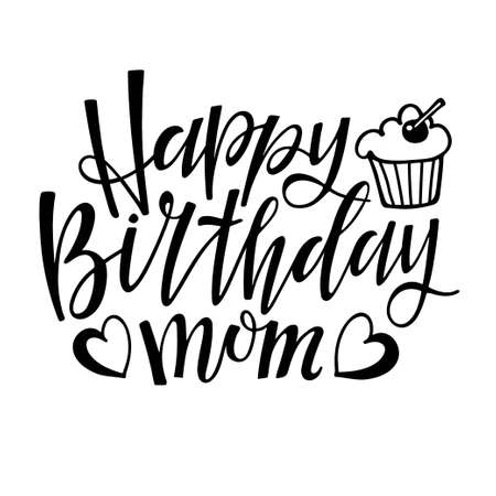Happy Birthday Mom text isolated. Text with hand drawn sketched muffin and hearts. Typography poster for mothers birthday party, t-shirt design, sign, banner, poster. Hand written brush Lettering