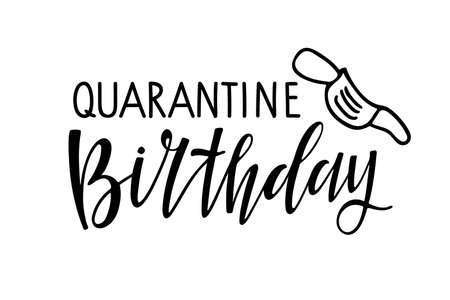 Quarantine Birthday text isolated on white. Text with hand drawn sketched face mask. Hand written brush Lettering Ilustração