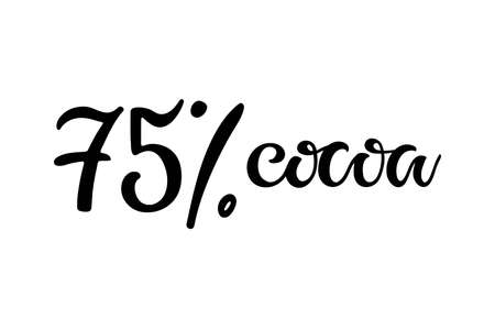 75 percent Cocoa text isolated on white background. Hand written brush calligraphy lettering for dark chocolate manufacturers and sellers Ilustração