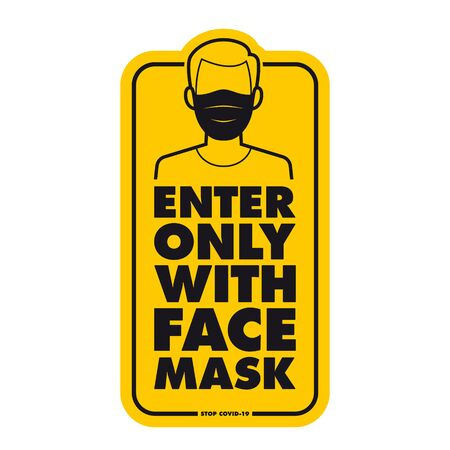 Vector yellow rectangle sign with text: Enter only with face mask. Character with face mask. Isolated on white background.