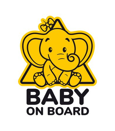 Vector yellow triangle sign sticker baby elephant with text BABY ON BOARD. Isolated on white background.