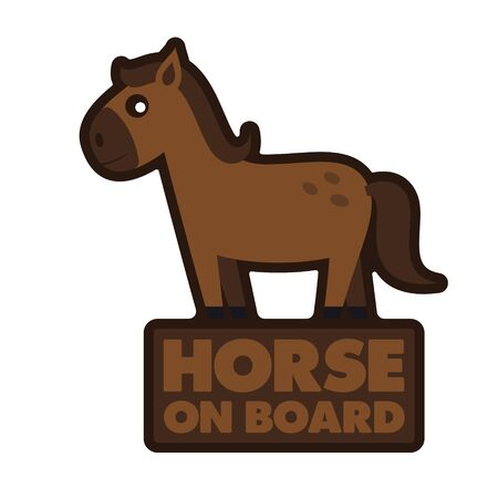 Vector stickers sign with cartoon horse and text - Horse on board. Isolated on white background.