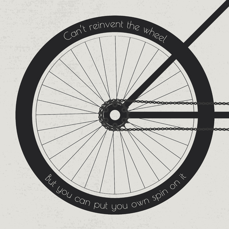 Bike wheel with the quote on the tire cant reinvent the wheel but you can put your own spin on it Banco de Imagens