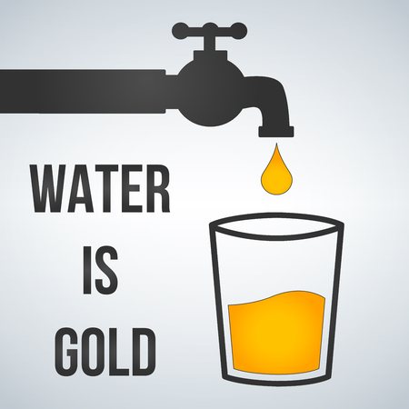Water is gold, motivational quote. Water tap and glass icon vector illustration isolated on light background. Illustration
