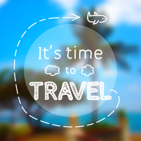 Time to travel - inspirational quote on photographic blurred background, depicting green palm, tree, orange stones and blue sky Illustration