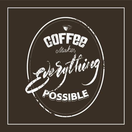 Lettering Coffee makes everything possible on a chalk board. Vector illustration.