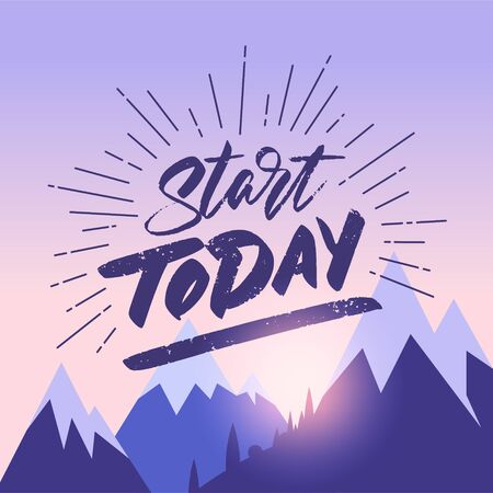 Motivational inscription on the background of the morning landscape. Mountain peaks. Vector ilustration