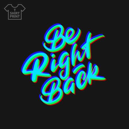 Handwritten lettering Be right Back. Black background. Ilustracje wektorowe