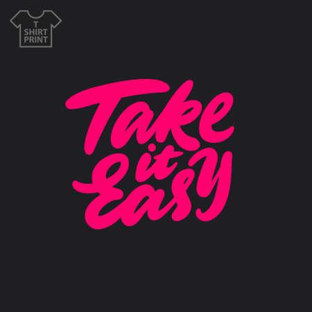 Handwritten lettering. Take it easy. T shirt print. Vector illustration Иллюстрация