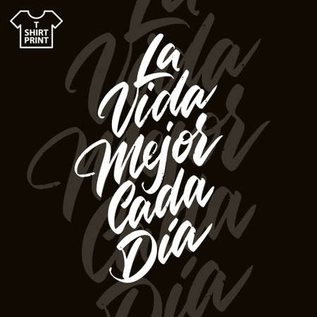 The inscription is in Spanish. Life is better every day. Handwritten lettering on a dark background. Vector illustration