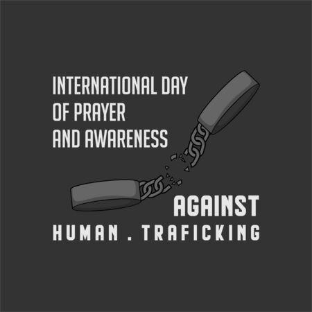International day of Prayer and Awareness Against Human Trafficking with Broken Handcuffs vector Illustration for template design