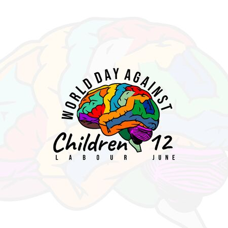 World day against children labour with colorful of Brain. good template for World day against children labour, children labour day, or other designs about children