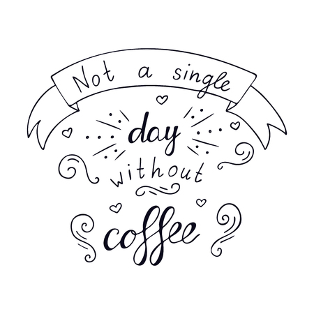 Not a sinle day without coffee. Creative