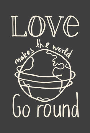 earth moving: Lettering composition Love makes the world go round on grey background Illustration
